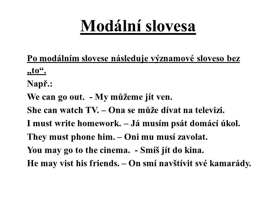 """Modální slovesa - zápor Zápor se tvoří přidáním """"not Např.: We can not come tonight."""