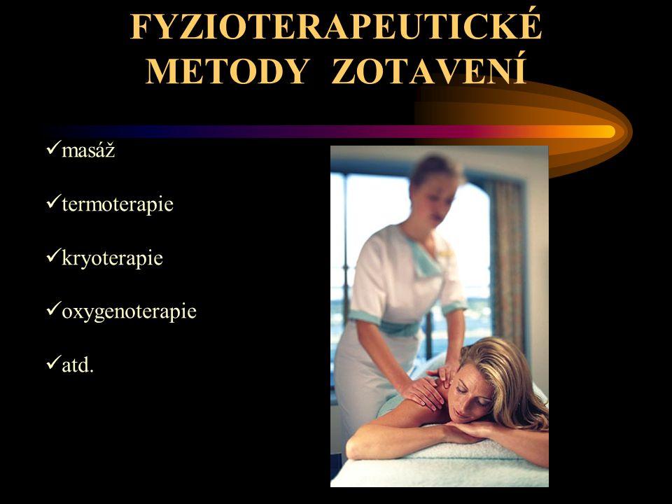 FYZIOTERAPEUTICKÉ METODY ZOTAVENÍ masáž termoterapie kryoterapie oxygenoterapie atd.