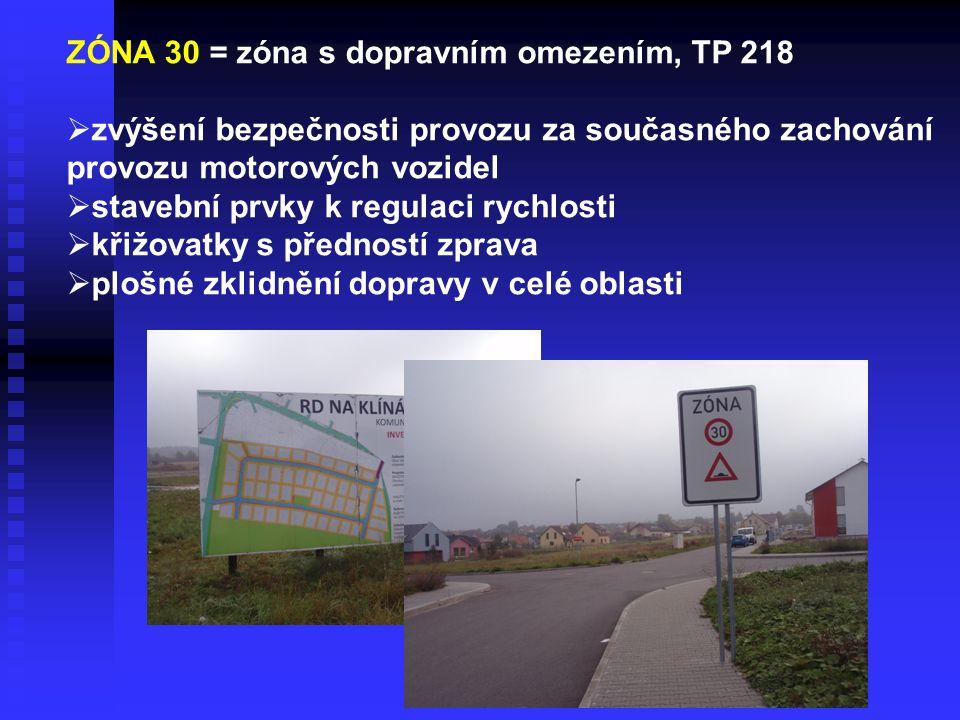 ZÓNA 30 = zóna s dopravním omezením, TP 218  zvýšení bezpečnosti provozu za současného zachování provozu motorových vozidel  stavební prvky k regula