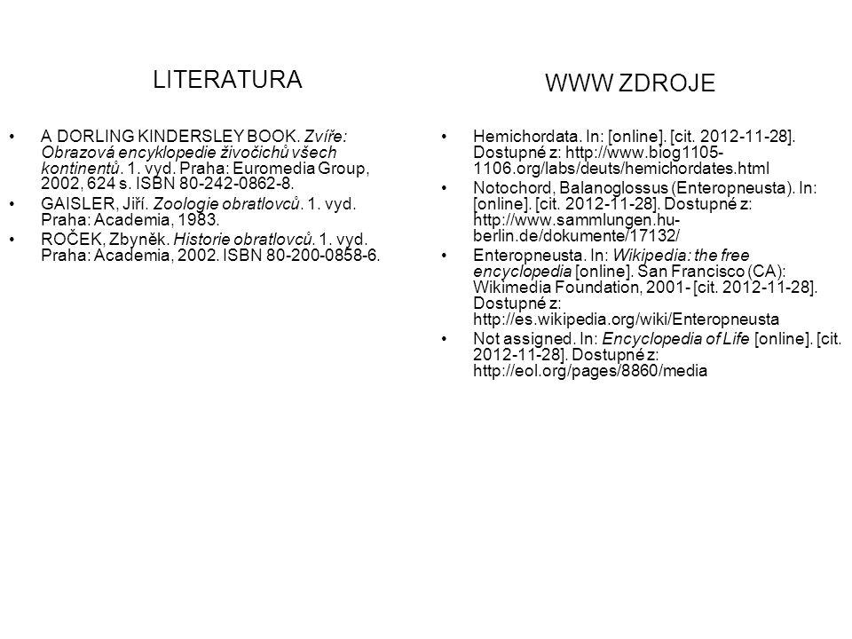 LITERATURA Hemichordata. In: [online]. [cit. 2012-11-28]. Dostupné z: http://www.biog1105- 1106.org/labs/deuts/hemichordates.html Notochord, Balanoglo