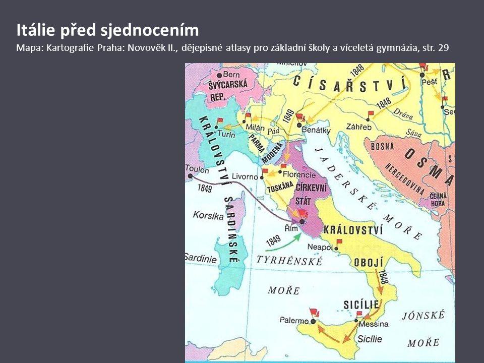 Itálie před sjednocením Mapa: Kartografie Praha: Novověk II., dějepisné atlasy pro základní školy a víceletá gymnázia, str. 29