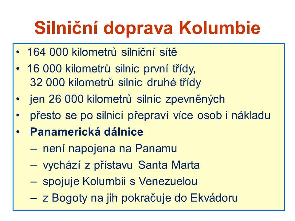 Silniční doprava Kolumbie 164 000 kilometrů silniční sítě 16 000 kilometrů silnic první třídy, 32 000 kilometrů silnic druhé třídy jen 26 000 kilometr