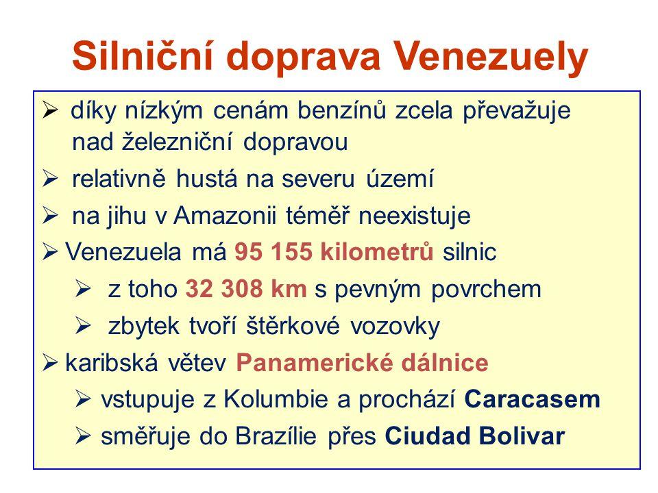Silniční doprava Venezuely  díky nízkým cenám benzínů zcela převažuje nad železniční dopravou  relativně hustá na severu území  na jihu v Amazonii