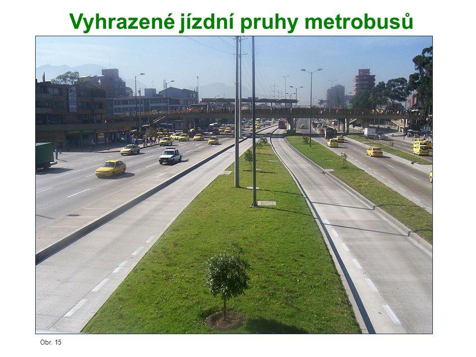 Vyhrazené jízdní pruhy metrobusů Obr. 15