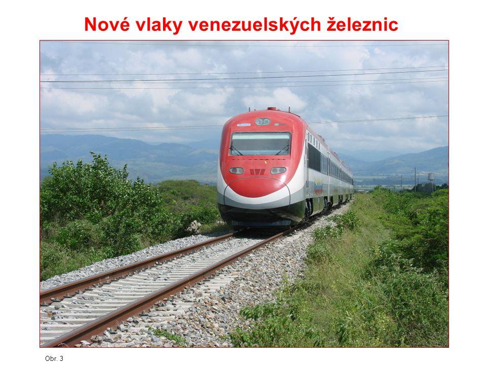 Obr. 3 Nové vlaky venezuelských železnic