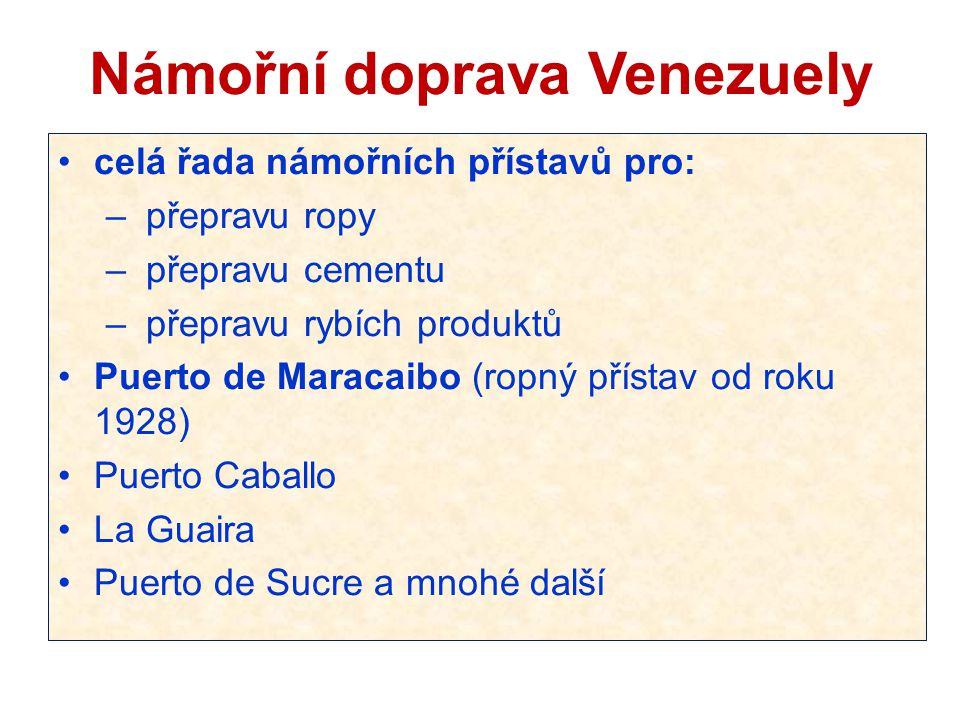 Námořní doprava Venezuely celá řada námořních přístavů pro: – přepravu ropy – přepravu cementu – přepravu rybích produktů Puerto de Maracaibo (ropný p