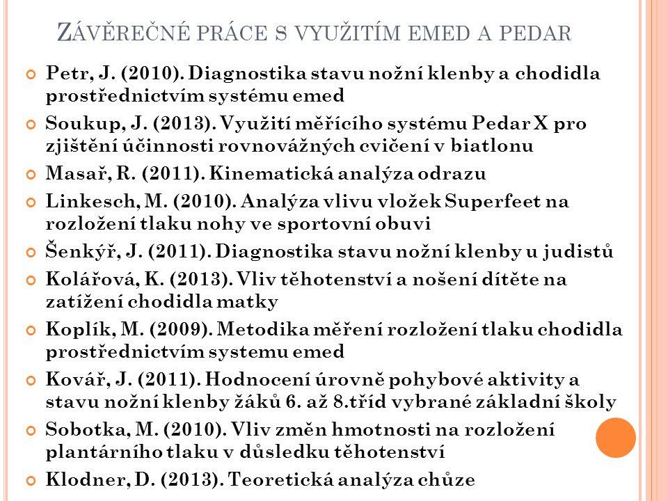 Z ÁVĚREČNÉ PRÁCE S VYUŽITÍM EMED A PEDAR Petr, J. (2010).