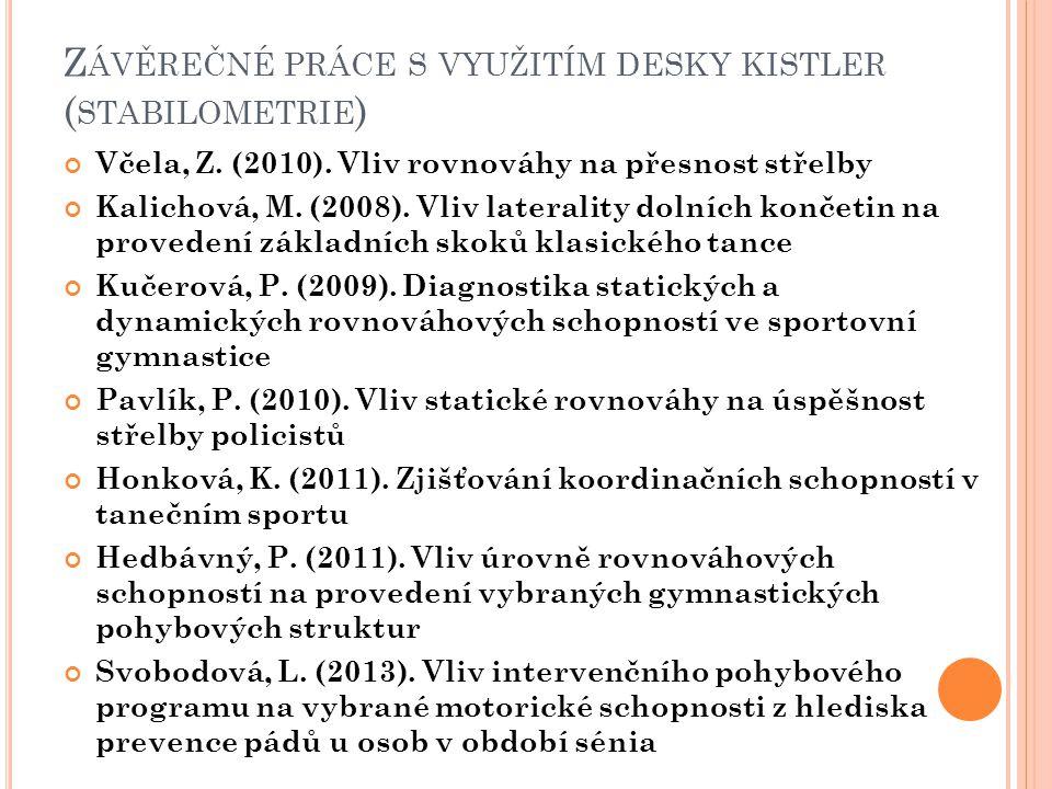 Z ÁVĚREČNÉ PRÁCE S VYUŽITÍM DESKY KISTLER ( STABILOMETRIE ) Včela, Z.