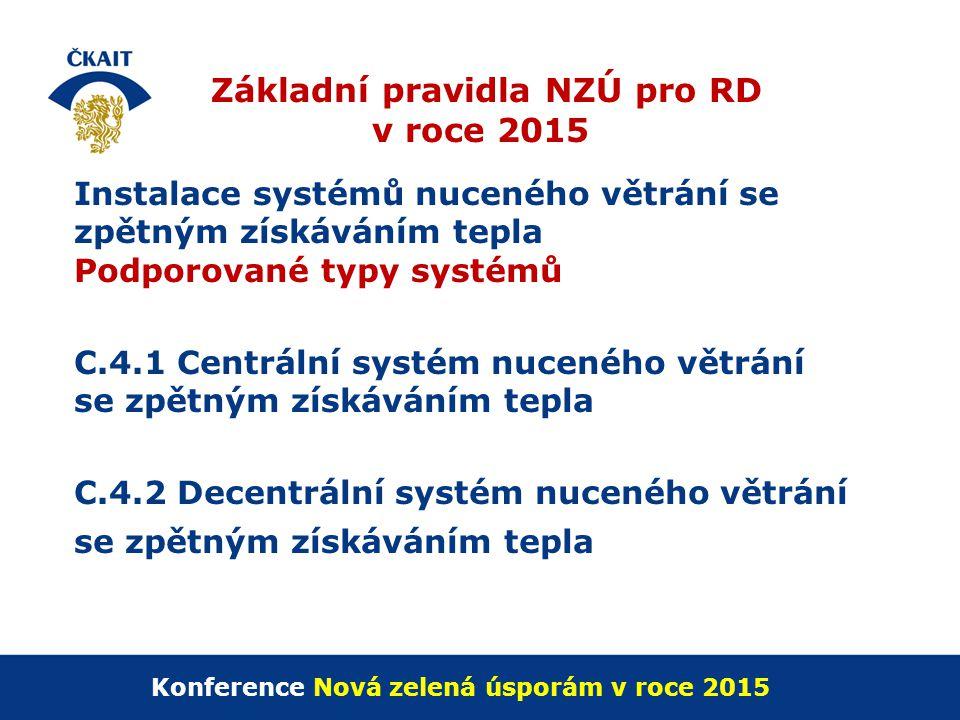 Základní pravidla NZÚ pro RD v roce 2015 Instalace systémů nuceného větrání se zpětným získáváním tepla Podporované typy systémů C.4.1 Centrální systé