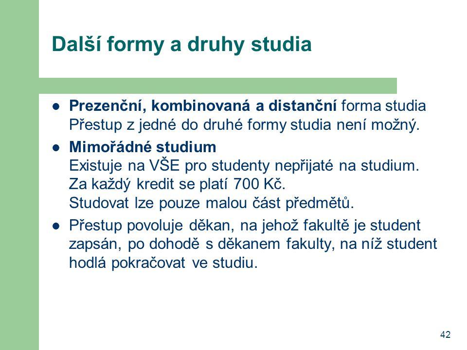 42 Další formy a druhy studia Prezenční, kombinovaná a distanční forma studia Přestup z jedné do druhé formy studia není možný. Mimořádné studium Exis