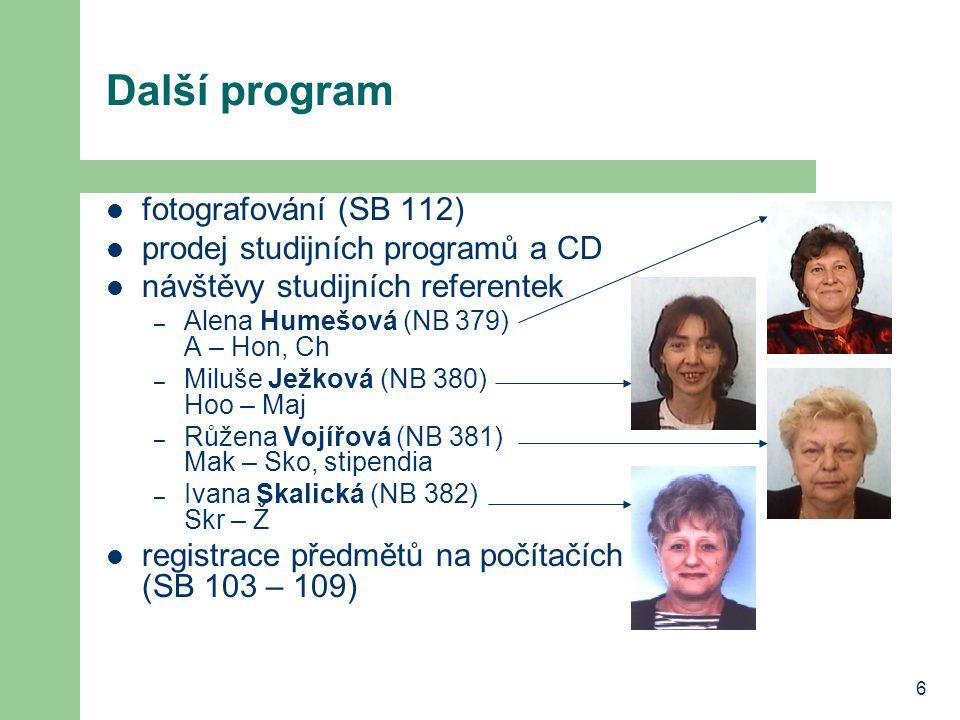 6 Další program fotografování (SB 112) prodej studijních programů a CD návštěvy studijních referentek – Alena Humešová (NB 379) A – Hon, Ch – Miluše J