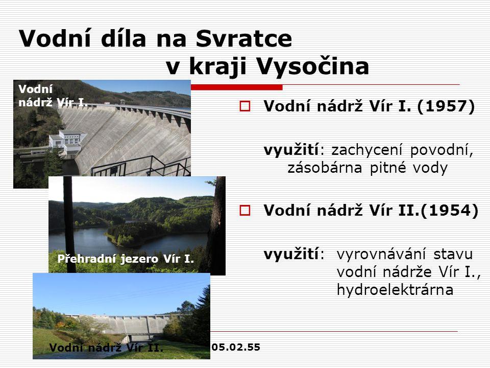 Vodní díla na Svratce v kraji Vysočina  Vodní nádrž Vír I. (1957) využití: zachycení povodní, zásobárna pitné vody  Vodní nádrž Vír II.(1954) využit