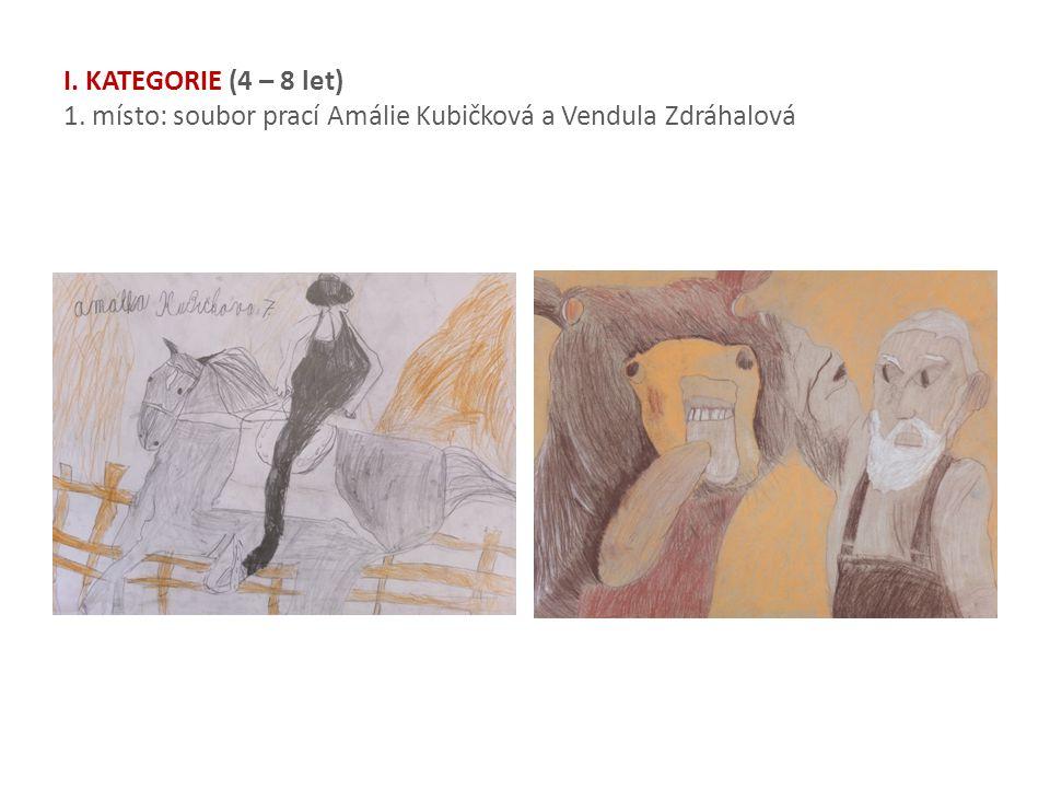 I. KATEGORIE (4 – 8 let) 1. místo: soubor prací Amálie Kubičková a Vendula Zdráhalová