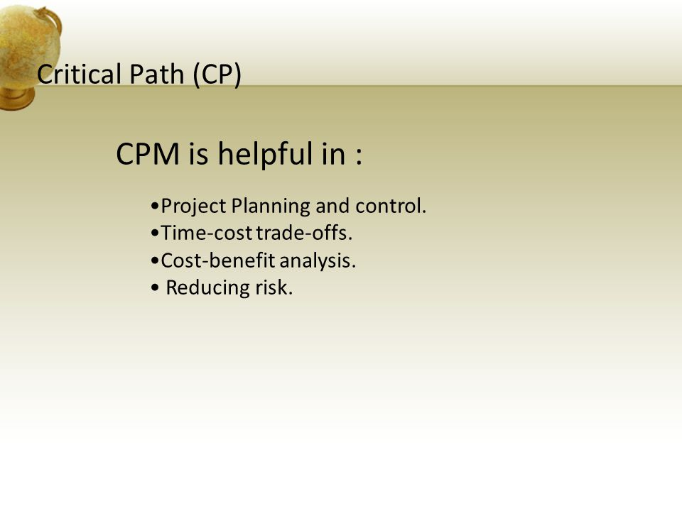 Critical Path (CP) Project Planning and control.Time-cost trade-offs.