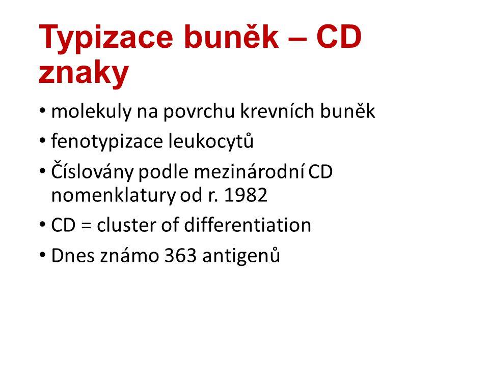 Typizace buněk – CD znaky molekuly na povrchu krevních buněk fenotypizace leukocytů Číslovány podle mezinárodní CD nomenklatury od r. 1982 CD = cluste