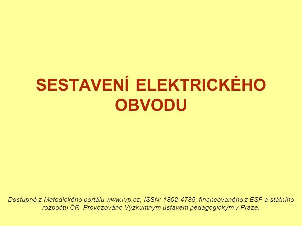 SESTAVENÍ ELEKTRICKÉHO OBVODU Dostupné z Metodického portálu www.rvp.cz, ISSN: 1802-4785, financovaného z ESF a státního rozpočtu ČR. Provozováno Výzk