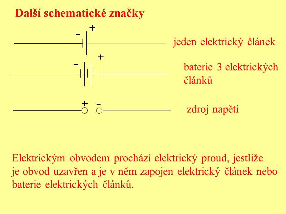 Další schematické značky jeden elektrický článek baterie 3 elektrických článků zdroj napětí Elektrickým obvodem prochází elektrický proud, jestliže je