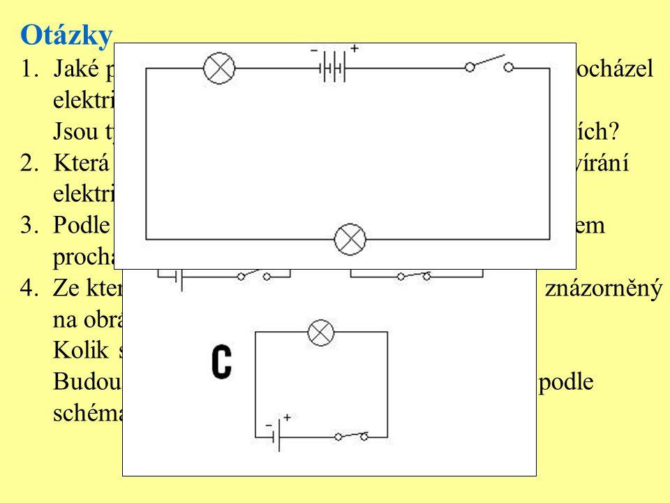 Otázky 1.Jaké podmínky musí být splněny, aby obvodem procházel elektrický proud (2)? Jsou tyto podmínky splněny v obvodech na obrázcích? 2.Která součá