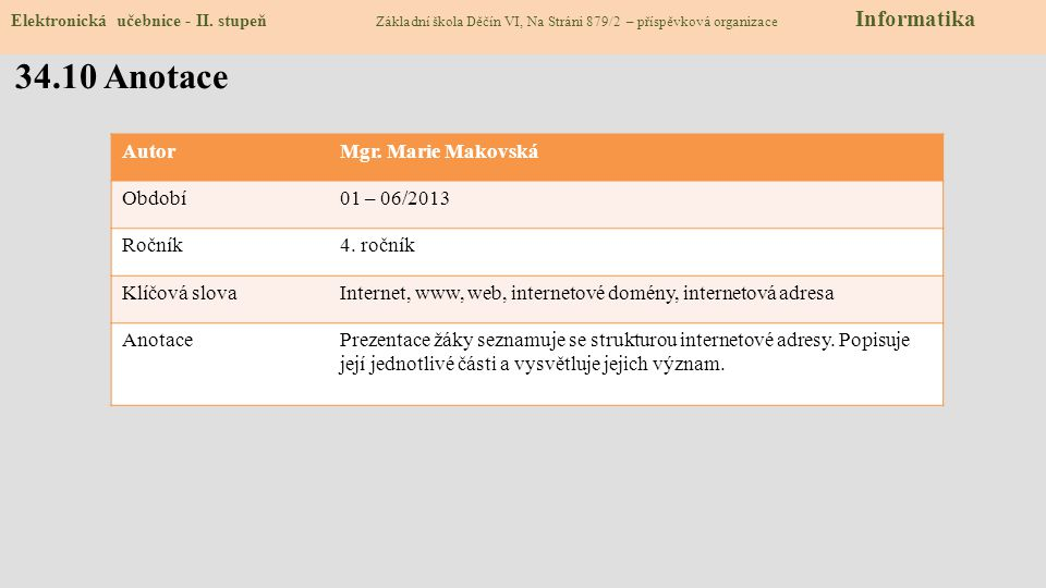 34.10 Anotace AutorMgr.Marie Makovská Období01 – 06/2013 Ročník4.