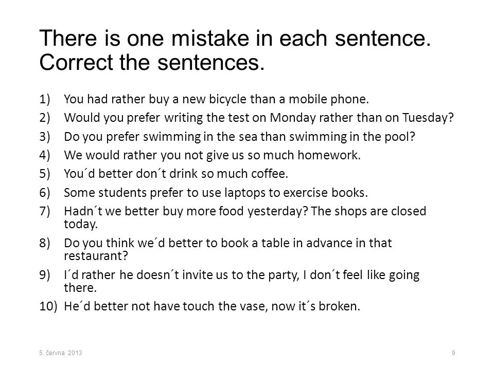 KEY There is one mistake in each sentence.Correct the sentences.