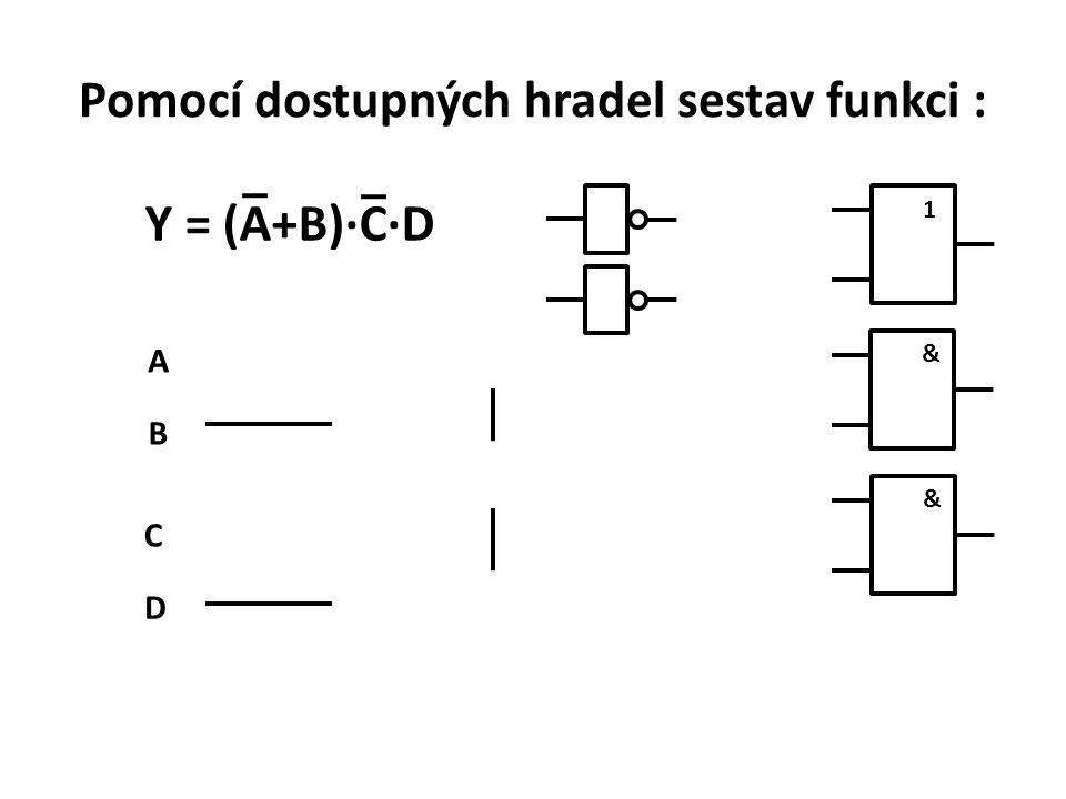 Pomocí dostupných hradel sestav funkci : Y = (A+B)·C·D 1 A B C D &&
