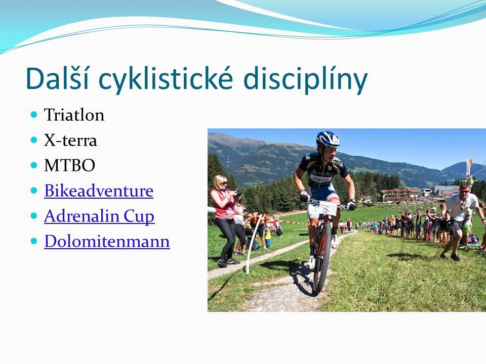 Další cyklistické disciplíny Triatlon X-terra MTBO Bikeadventure Adrenalin Cup Dolomitenmann