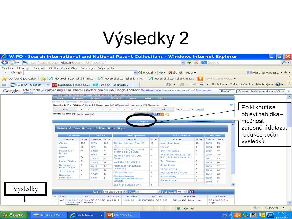 Výsledky 2 Výsledky Po kliknutí se objeví nabídka – možnost zpřesnění dotazu, redukce počtu výsledků.