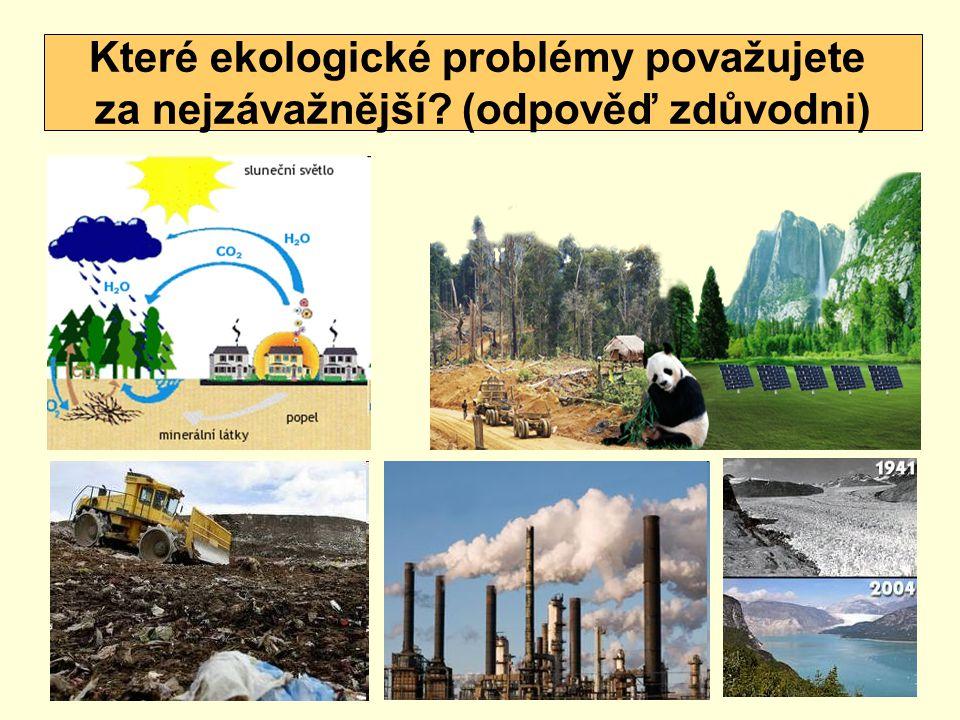 Vyberte si ve skupinách ekologický problém a najděte řešení.