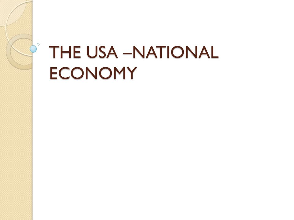 THE USA –NATIONAL ECONOMY