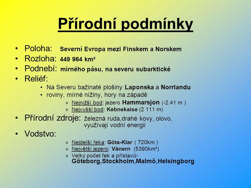 Přírodní podmínky Poloha: Severní Evropa mezi Finskem a Norskem Rozloha: 449 964 km² Podnebí: mírného pásu, na severu subarktické Reliéf: Na Severu ba