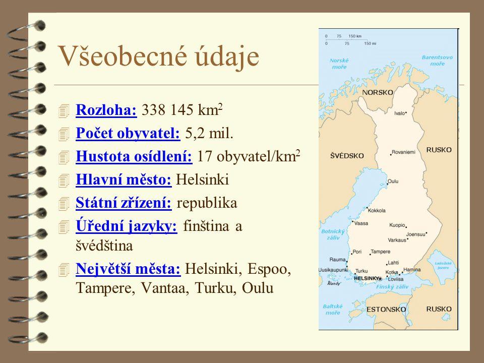 Všeobecné údaje 4 Rozloha: 338 145 km 2 4 Počet obyvatel: 5,2 mil. 4 Hustota osídlení: 17 obyvatel/km 2 4 Hlavní město: Helsinki 4 Státní zřízení: rep