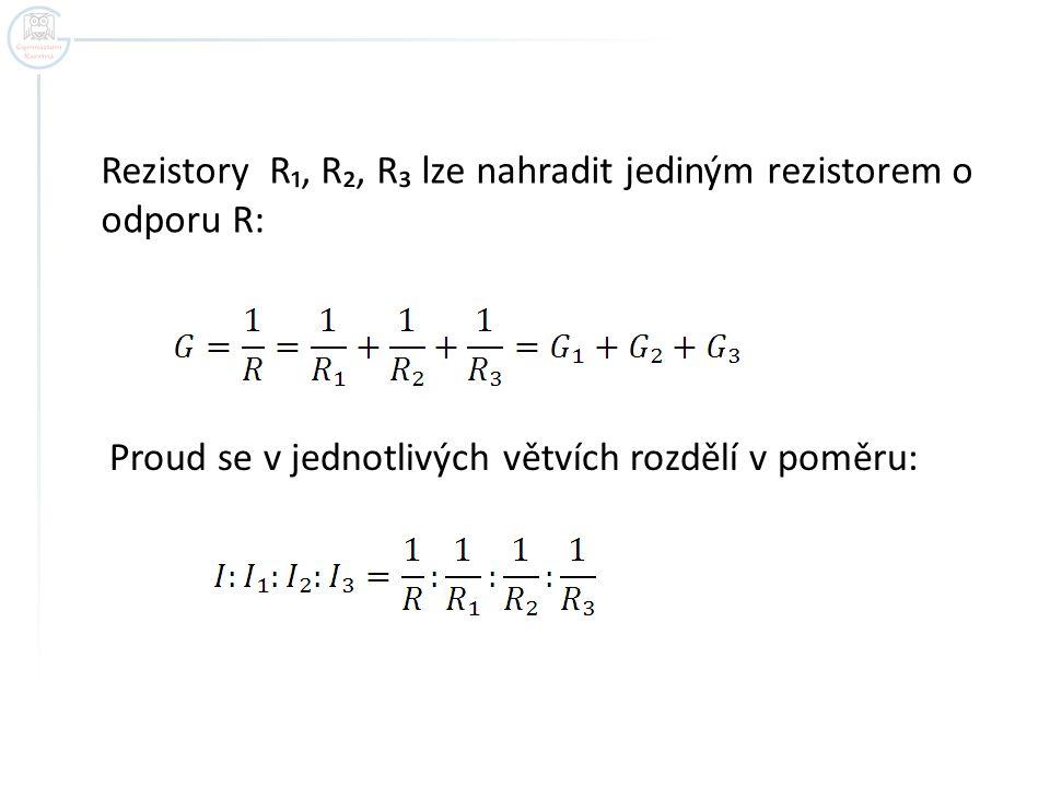 Rezistory R₁, R₂, R₃ lze nahradit jediným rezistorem o odporu R: Proud se v jednotlivých větvích rozdělí v poměru: