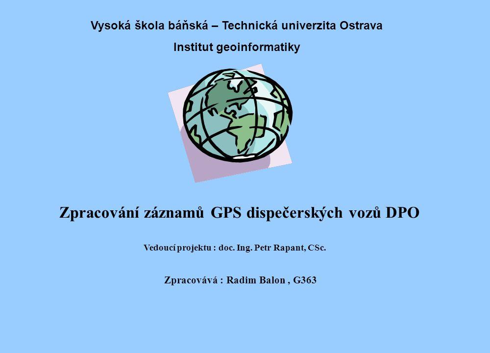 Co bylo předmětem práce : Prostudovat strukturu dat poskytnutých DPO Navrhnout vhodnou metodiku postupu Statisticky zpracovat záznamy GPS Vykreslit mapy pohybu vozidel