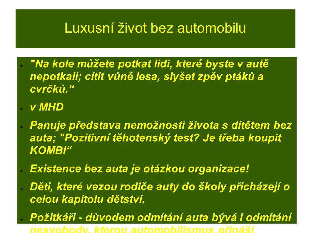 Luxusní život bez automobilu ●