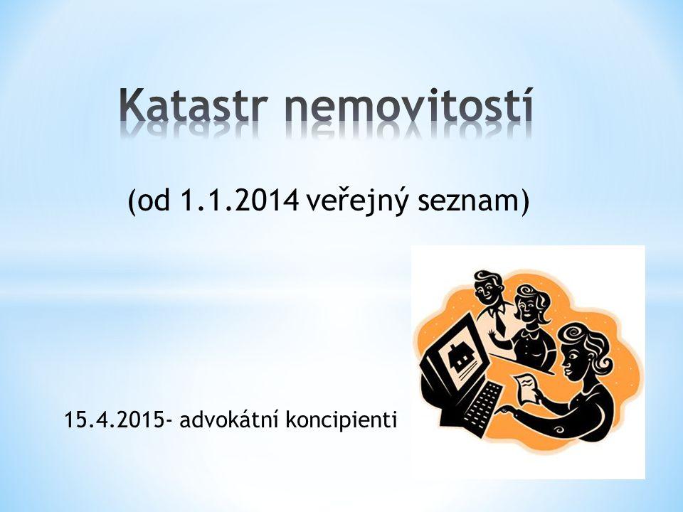 (od 1.1.2014 veřejný seznam) 15.4.2015- advokátní koncipienti