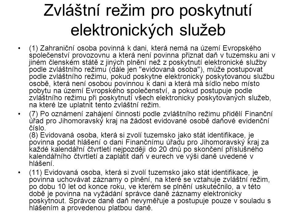 Zvláštní režim pro poskytnutí elektronických služeb (1) Zahraniční osoba povinná k dani, která nemá na území Evropského společenství provozovnu a kter