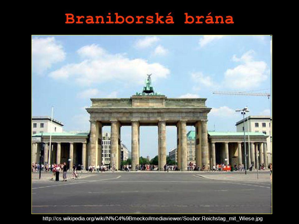 Braniborská brána http://cs.wikipedia.org/wiki/N%C4%9Bmecko#mediaviewer/Soubor:Reichstag_mit_Wiese.jpg