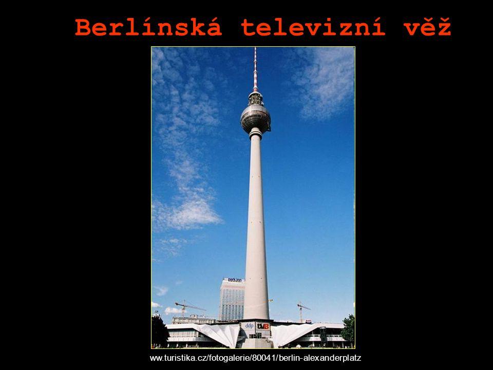 Berlínská televizní věž ww.turistika.cz/fotogalerie/80041/berlin-alexanderplatz