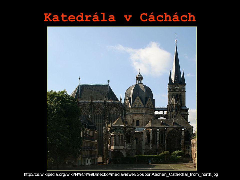 Katedrála v Cáchách http://cs.wikipedia.org/wiki/N%C4%9Bmecko#mediaviewer/Soubor:Aachen_Cathedral_from_north.jpg