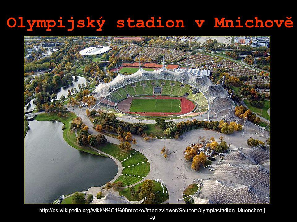 Olympijský stadion v Mnichově http://cs.wikipedia.org/wiki/N%C4%9Bmecko#mediaviewer/Soubor:Olympiastadion_Muenchen.j pg