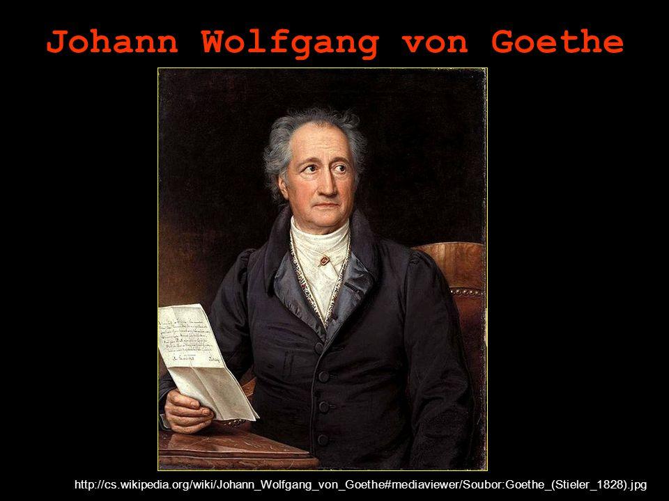 Johann Wolfgang von Goethe http://cs.wikipedia.org/wiki/Johann_Wolfgang_von_Goethe#mediaviewer/Soubor:Goethe_(Stieler_1828).jpg