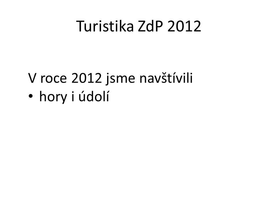 Turistika ZdP 2012 Vedly nás značky odbočky