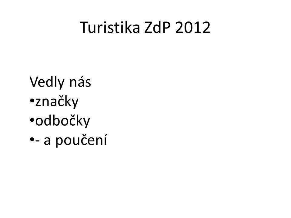 Turistika ZdP 2012 Vedly nás značky odbočky - a poučení