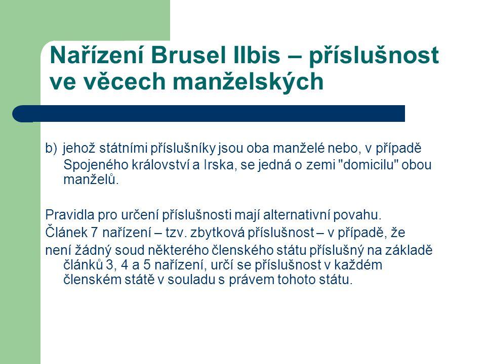 Nařízení Brusel IIbis – příslušnost ve věcech manželských b) jehož státními příslušníky jsou oba manželé nebo, v případě Spojeného království a Irska,