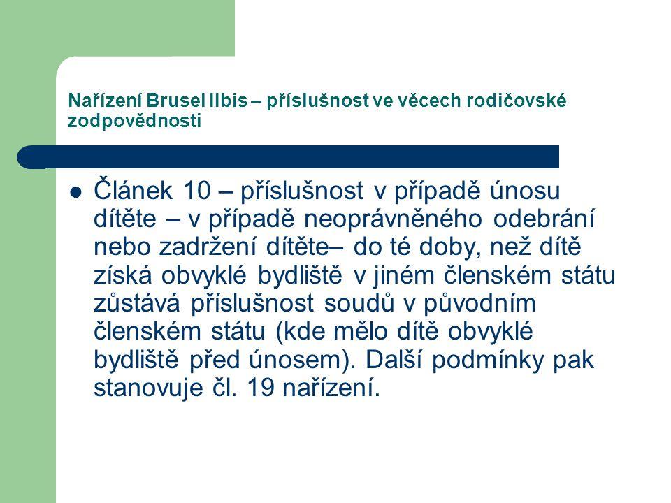 Nařízení Brusel IIbis – příslušnost ve věcech rodičovské zodpovědnosti Článek 10 – příslušnost v případě únosu dítěte – v případě neoprávněného odebrá