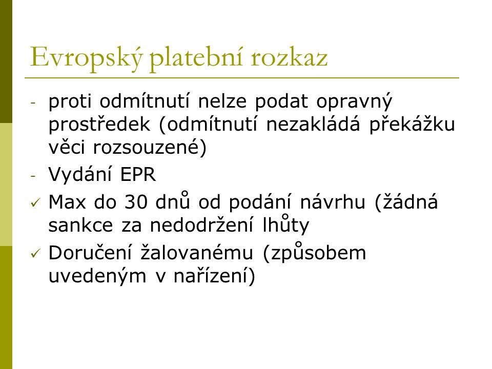 Evropský platební rozkaz - proti odmítnutí nelze podat opravný prostředek (odmítnutí nezakládá překážku věci rozsouzené) - Vydání EPR Max do 30 dnů od