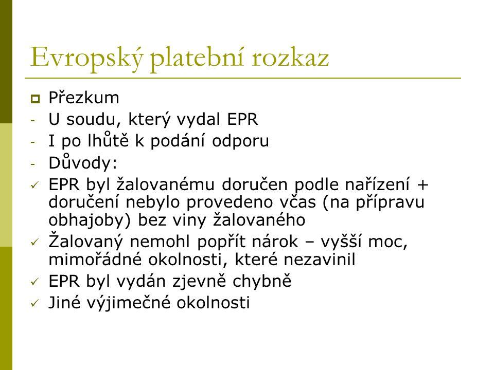 Evropský platební rozkaz  Přezkum - U soudu, který vydal EPR - I po lhůtě k podání odporu - Důvody: EPR byl žalovanému doručen podle nařízení + doruč