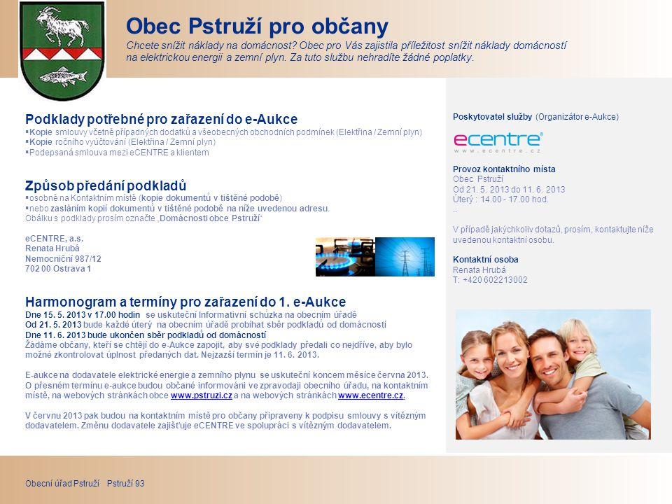 Poskytovatel služby (Organizátor e-Aukce) Provoz kontaktního místa Obec Pstruží Od 21.