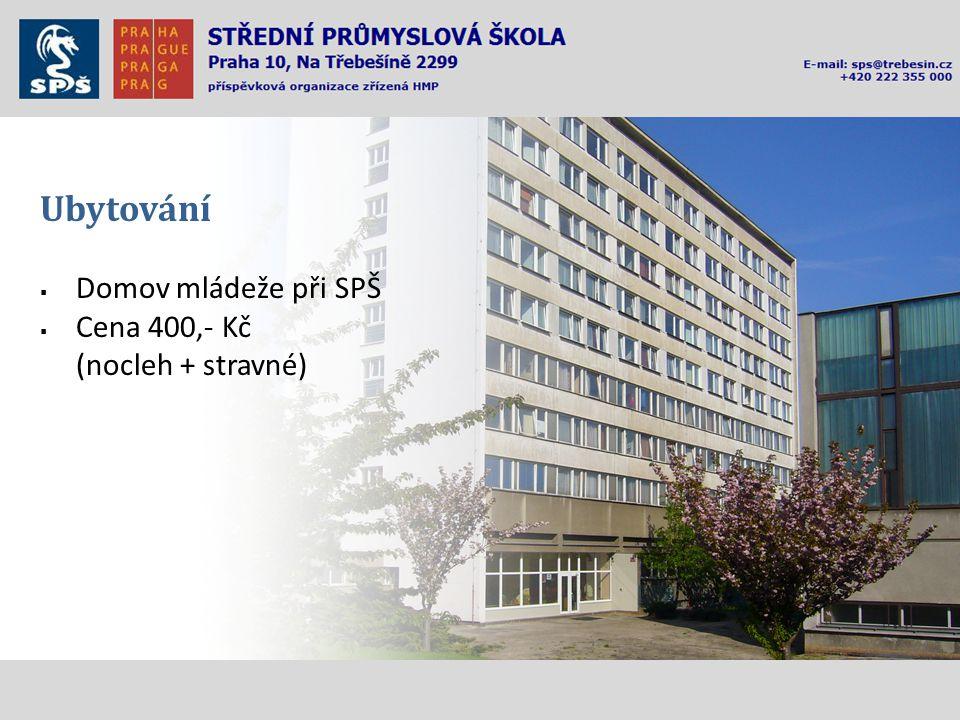 Ubytování  Domov mládeže při SPŠ  Cena 400,- Kč (nocleh + stravné)