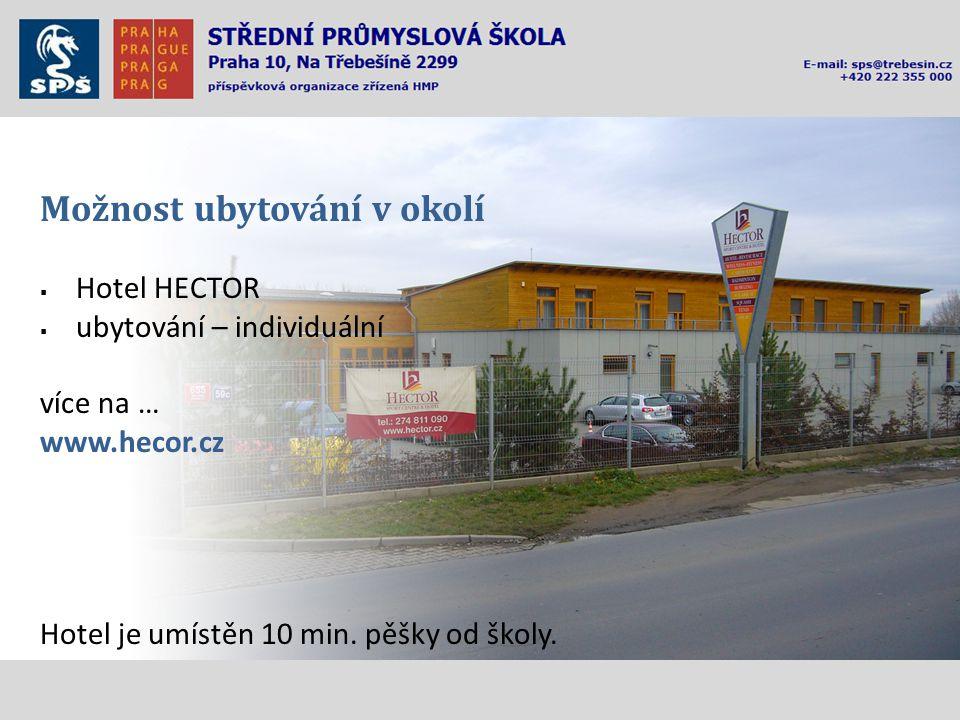 Možnost ubytování v okolí  Hotel HECTOR  ubytování – individuální více na … www.hecor.cz Hotel je umístěn 10 min.